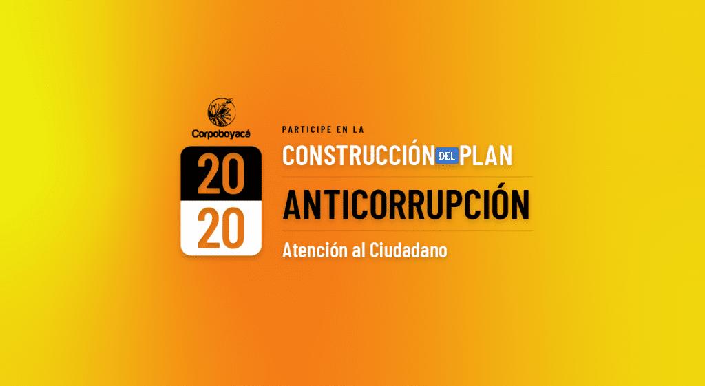 Foto Participe en la Construcción del Plan Anticorrupción y de Atención al Ciudadano 2020